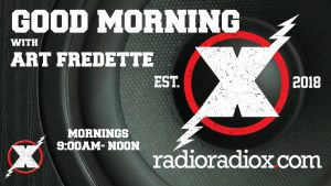 Radio Radio X with Art Fredette